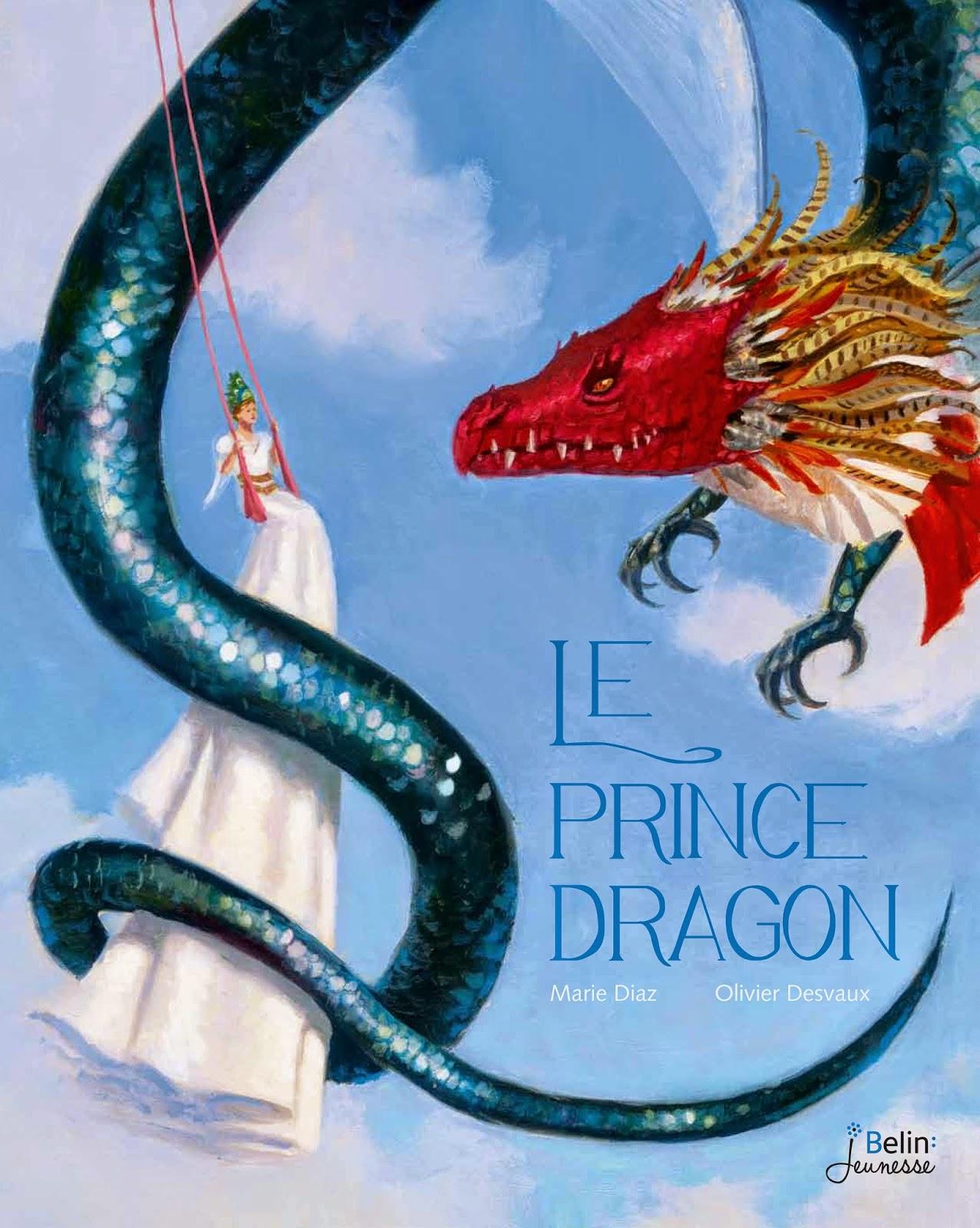 Prince Dragon Marie Diaz Olivier Desvaux Belin